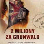 """2 miliony zaGrunwald"". Joanna Jodełka"