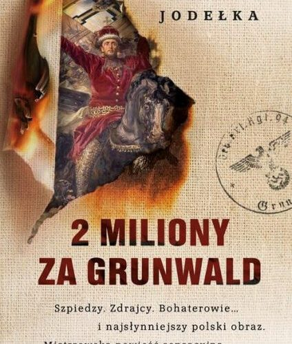 2 miliony za Grunwald Joanna Jodełka