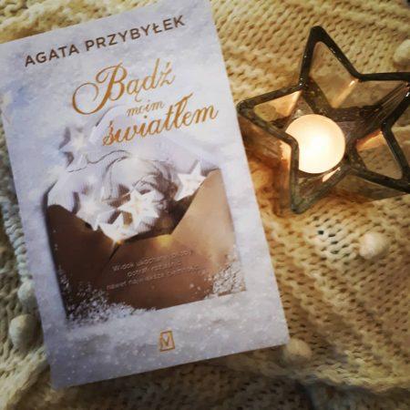 Bądź moim światłem – Agata Przybyłek