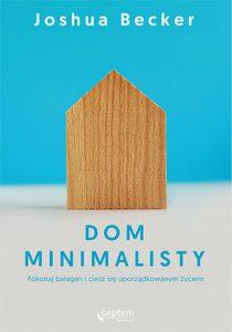 Dom minimalisty - Joshua Becker
