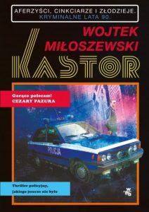 Kastor – Wojtek Miłoszewski