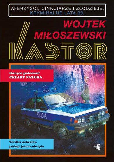 """Kastor"" – Wojtek Miłoszewski"