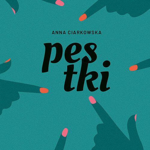 Pestki - Anna Ciarkowska
