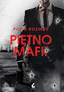 Piętno mafii - Piotr Rozmus