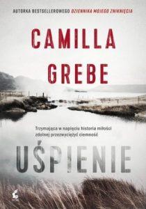 Okładka książki Uśpienie, autor: Camilla Grebe