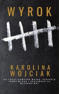 Okładka książki podtytułem Wyrok, autor Karolina Wójciak